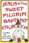 Jesus and the Sweet Pilgrim Baptist Church
