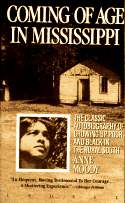 essay on coming of age in mississippi by anne moody Coming of age in mississippi is a 1968 memoir by anne moody about growing up in rural mississippi in the mid-20th century as an african-american woman.