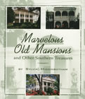 Marvelous Old Mansions and Other Southern Treasures